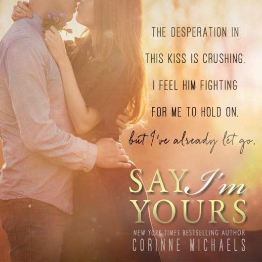 Image result for say i'm yours corinne michaels teasers